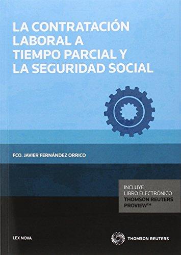 Contratación laboral a tiempo parcial y la seguridad social,La (Monografía)