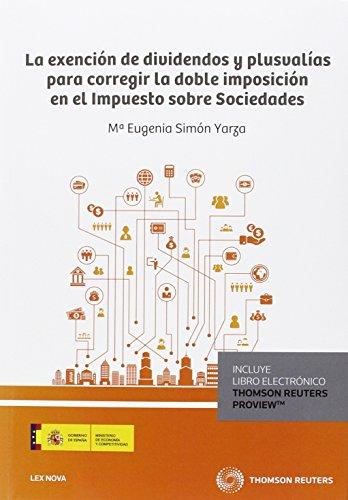 9788490993316: Exención de dividendos y plusvalías para corregir la doble imposición en el Impu (Monografía)