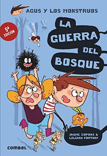 La guerra del bosque (Agus y los monstruos) (Spanish Edition): Jaume Copons