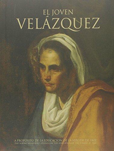 9788491020097: El joven Velázqueza propósito de La educación de la Virgen de Yale = The Young Velázquez : studies on The education of the Virgin at Yale : Actas del Simposio Internacional celebrado en el Espacio Santa Clara de Sevilla del 15 al 17 de octubre de 2014