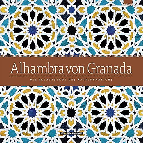 9788491030546: Alhambra de Granada: Un conjunto artístico munumental único en el mundo