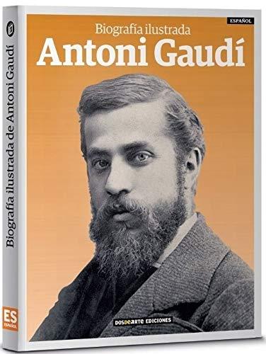 9788491030683: Biografía Ilustrada de Antoni Gaudí (Serie Biografías - Edicion Visual)