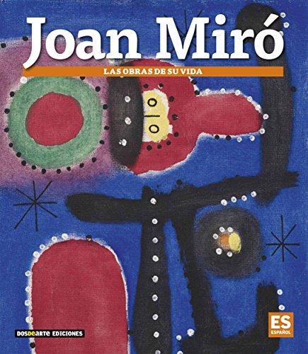 9788491030720: Joan Miró: Las obras de su vida (Serie Arte - Edicion Visual)