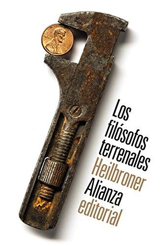 9788491040330: Los filósofos terrenales: Vida, tiempo e ideas de los grandes pensadores de la economía (El libro de bolsillo - Ciencias sociales)