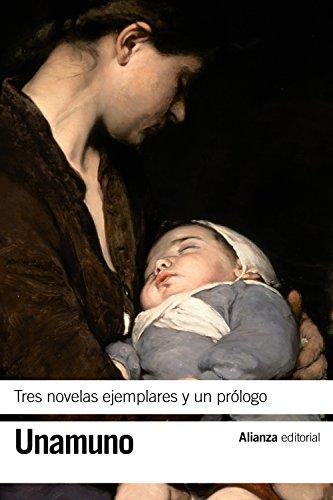 Tres novelas ejemplares y un pr�logo: Miguel de Unamuno