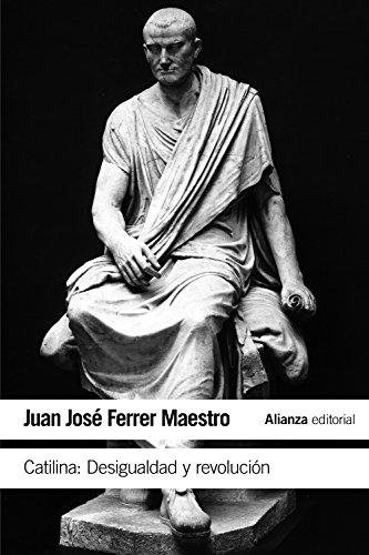 CATILINA: DESIGUALDAD Y REVOLUCIÓN: FERRER MAESTRO, JUAN JOSÉ