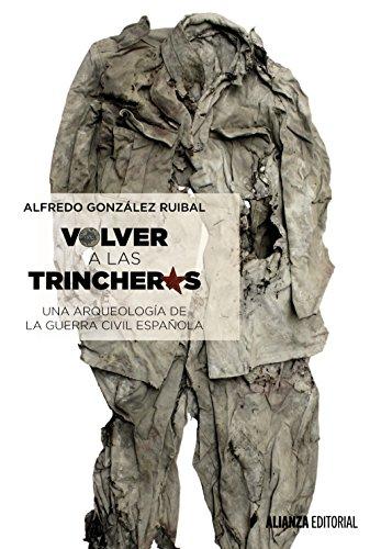 9788491042372: Volver a las trincheras: Una arqueología de la Guerra Civil española (Alianza Ensayo)