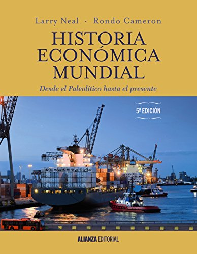 Historia económica mundial: Neal, Larry; Cameron,
