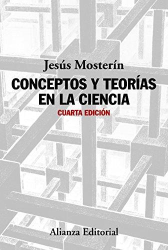 9788491045304: Conceptos Y Teorías En La Ciencia. Cuarta Edición (Alianza Ensayo)