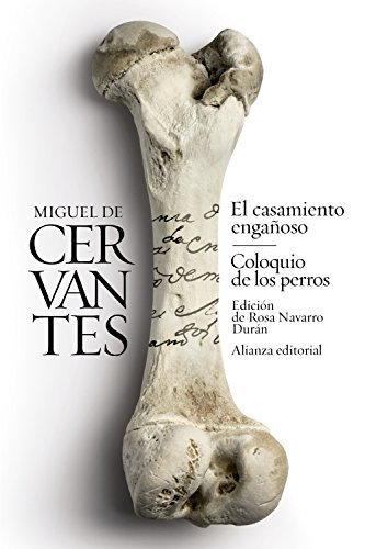 9788491045403: El casamiento engañoso / Coloquio de los perros: Novelas ejemplares (El Libro De Bolsillo - Bibliotecas De Autor - Biblioteca Cervantes)