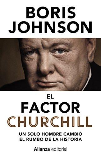 9788491045748: El factor Churchill: Un solo hombre cambió el rumbo de la Historia (13/20)