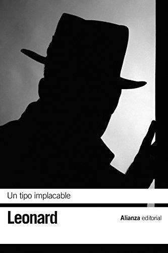 9788491045892: Un tipo implacable (El Libro De Bolsillo - Bibliotecas De Autor - Biblioteca Leonard)