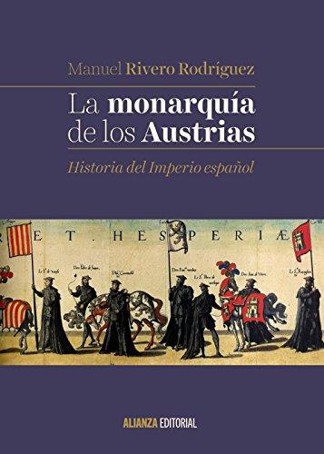 9788491046073: La monarquía de los Austrias: Historia del Imperio español (El libro universitario - Manuales)