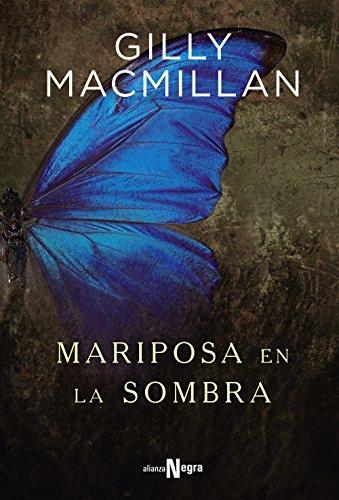 Mariposa en la sombra: Gilly Macmillan