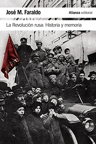 La Revolución rusa : historia y memoria: José María Faraldo