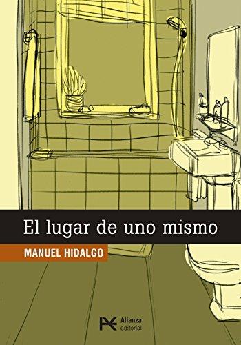 El lugar de uno mismo (Paperback): Manuel Hidalgo Sanchez
