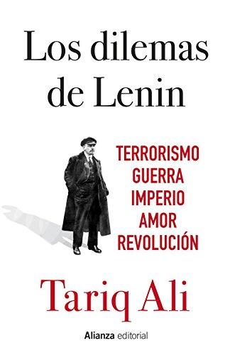 Los dilemas de Lenin : terrorismo, guerra,: Tariq Ali