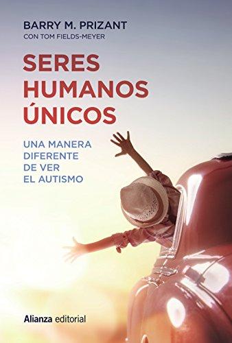 SERES HUMANOS ÚNICOS: Prizant, Barry M.;