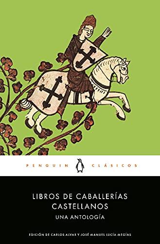 9788491051411: Libros de caballerías castellanos: Una antología (Penguin Clásicos)