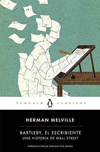 9788491053859: Bartleby, el escribiente: Una historia de Wall Street (Penguin Clásicos)