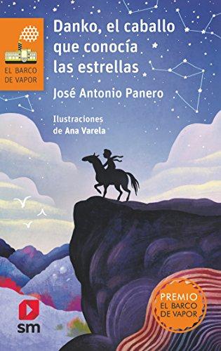 9788491072584: Danko, el caballo que conocía las estrellas (El Barco de Vapor Naranja)