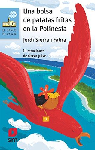 9788491073253: Una bolsa de patatas fritas en la Polinesia: 181 (El Barco de Vapor Azul)