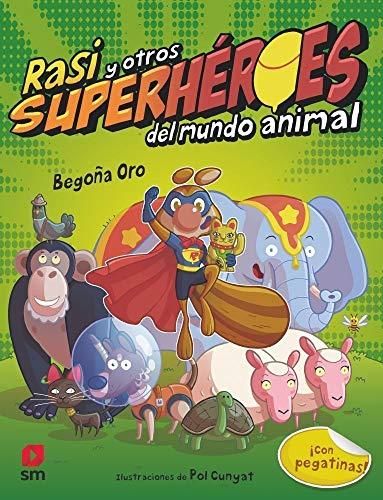 9788491073475: Rasi y otros superhéroes del mundo animal