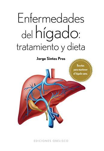 Enfermedades Del Hígado: Tratamiento Y Dieta (SALUD Y VIDA NATURAL): Jorge Sintes Pros