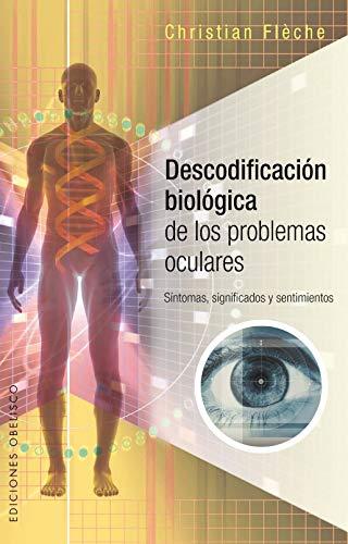 Descodificacion biologica de los problemas oculares (Spanish Edition) (Salud Y Vida Natural): ...
