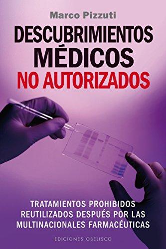 Descubrimientos médicos no autorizados (Spanish Edition): Marco Pizzuti