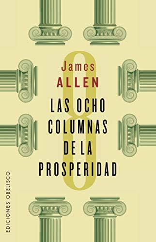 Las Ocho Columnas De La Prosperidad/ Eight: Allen, James