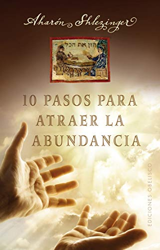10 pasos para atraer la abundancia (Spanish: Aharon Shlezinger