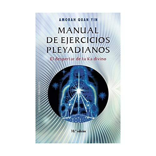 Manual De Ejercicios Pleyadianos/ The Pleiadian Workbook: Yin, Amorah Quan