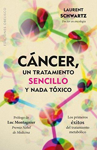 Cancer Un Tratamiento Sencillo Y Nada Toxico/: Schwartz, Laurent