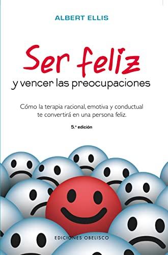 9788491113508: Ser feliz y vencer las preocupaciones (PSICOLOGÍA)