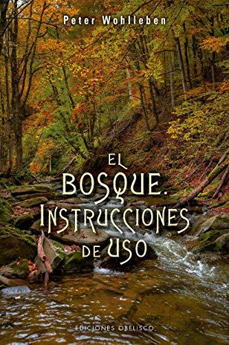 9788491113836: El bosque. Instrucciones de uso: Instrucciones de Uso, El (ESPIRITUALIDAD Y VIDA INTERIOR)