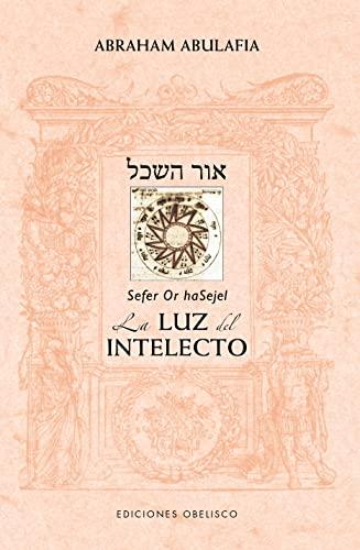 9788491114062: Or Hasajel. La luz del intelecto (CABALA Y JUDAISMO)