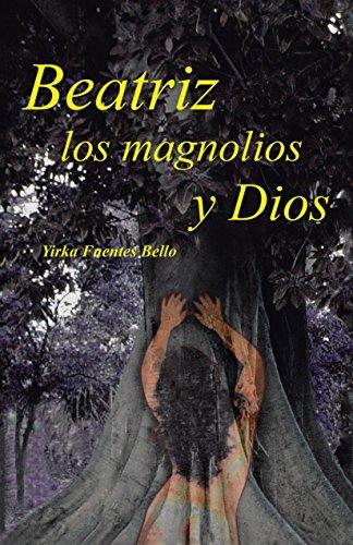 9788491121060: Beatriz, los magnolios y Dios (Spanish Edition)