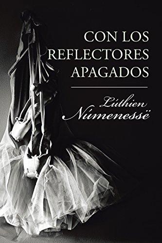 9788491121176: Con los reflectores apagados (Spanish Edition)