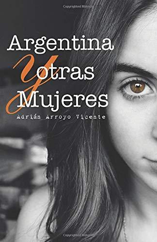 9788491123958: Argentina y otras mujeres (Spanish Edition)