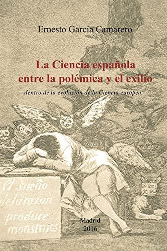 9788491124528: La ciencia española entre la polémica y el exilio: dentro de la evolución de la Ciencia europea. (Spanish Edition)