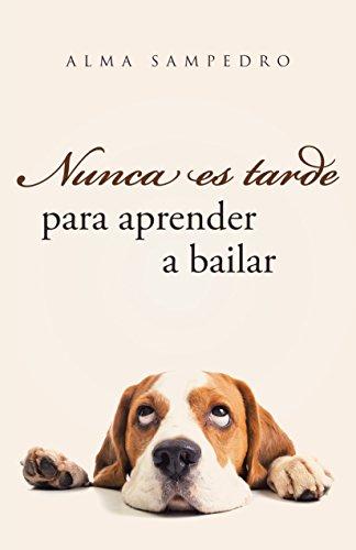 9788491124610: Nunca es tarde para aprender a bailar (TALENTO)