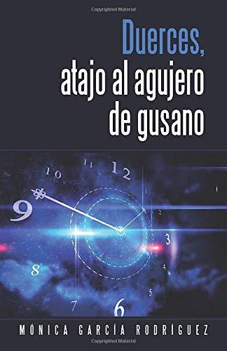 9788491125105: Duerces, atajo al agujero de gusano (Spanish Edition)