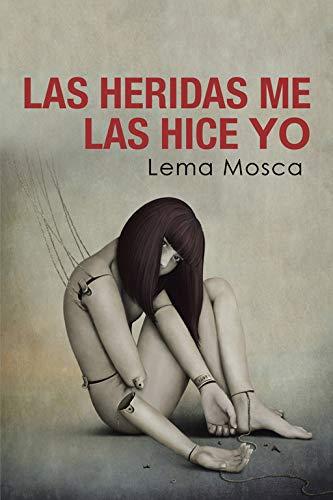 9788491125655: Las heridas me las hice yo (Spanish Edition)