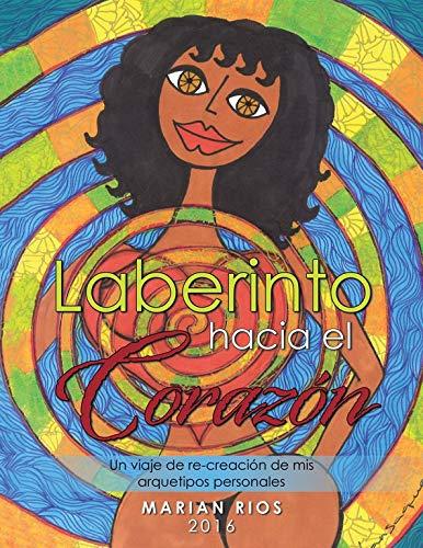 9788491125877: Laberinto hacia el corazón: Un viaje de re-creación de mis arquetipos personales (Spanish Edition)