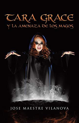 9788491126171: Tara Grace y la amenaza de los magos (Spanish Edition)