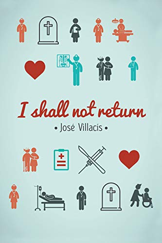 I Shall No Return: Jose Villacis Gonzalez