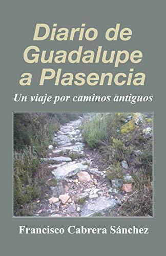 9788491126836: Diario de Guadalupe a Plasencia (Spanish Edition)