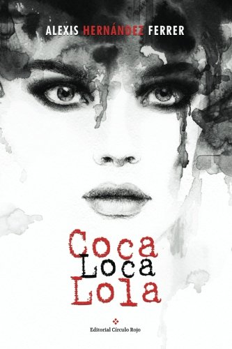 9788491150756: Coca Loca Lola