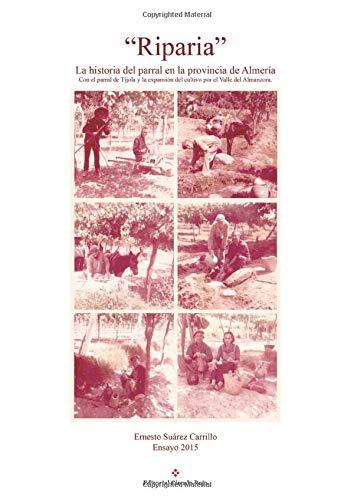 9788491151784: Riparia. La historia del parral en la provincia de Almería